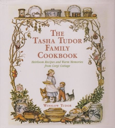 tasha tudor family cookbook tasha tudor and family